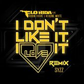 I Don't Like It, I Love It (Syzz Remix) by Flo Rida
