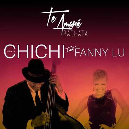Te Amare (Bachata) [feat. Fanny Lu] by Chichi Peralta