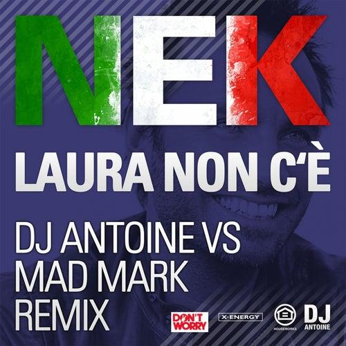 Laura Non C'è (Dj Antoine vs Mad Mark Holiday Remix) by Nek