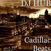 Cadillac Beats by DJ Hub