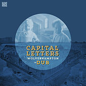 Wolverhampton in Dub by Capital Letters