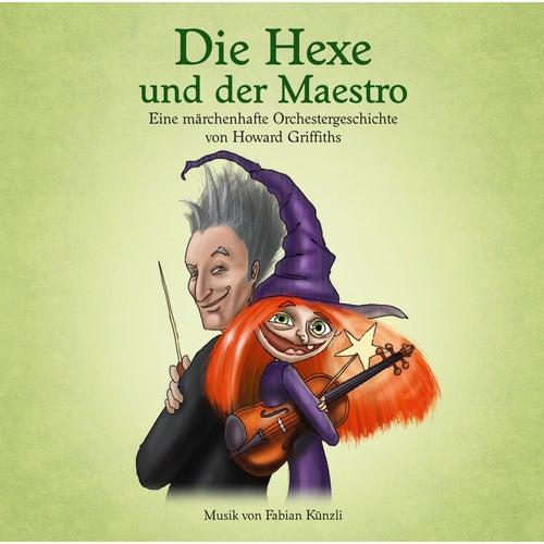 Die Hexe und der Maestro - Eine märchenhafte Orchestergeschichte von Howard Griffiths by Howard Griffiths
