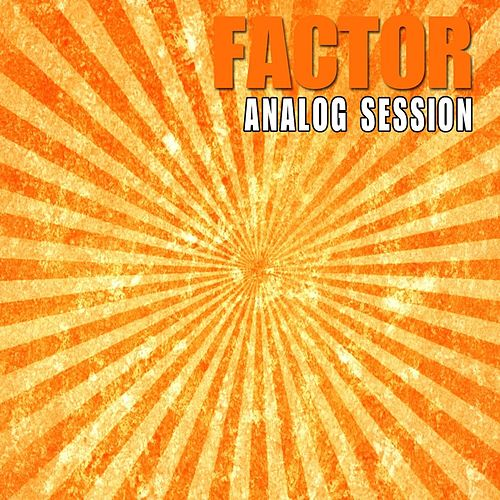 Analog Session by Factor