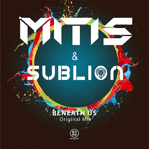 Beneath Us by Mitis