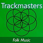Trackmasters: Folk Music by Various Artists