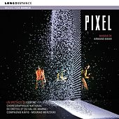 Pixel (Original Soundtrack for Pixel a Dance Performance) by Various Artists