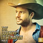 The Country Destination, Vol. 1 by Various Artists