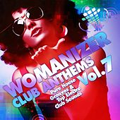 Womanizer Club Anthems, Vol. 7 (Pure House Grooves & Top Electro Club Sounds) by Various Artists