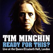 Ready For This ? by Tim Minchin