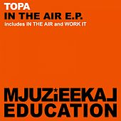 In The Air - Single by Topa