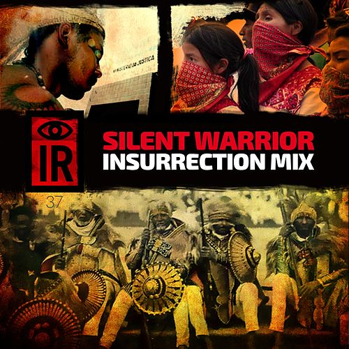 IR37 Silent Warrior (Insurrection Mix) by Indigenous Resistance