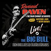 Live At the Big Bull by Reverend Raven