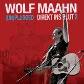Direkt Ins Blut 2 - (Un)plugged by Wolf Maahn