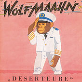 Deserteure (Remastered) by Wolf Maahn
