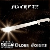 Older Joints - EP by Machete