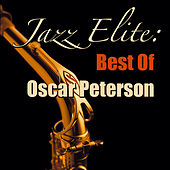 Jazz Elite: Best Of Oscar Peterson by Oscar Peterson