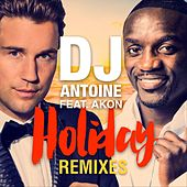 Holiday (Remixes) by DJ Antoine