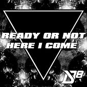 Ready or Not Here I Come (feat. Cheesa) by District 78