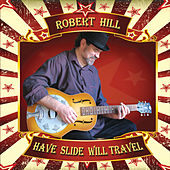 Have Slide Will Travel by Robert Hill