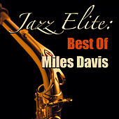 Jazz Elite: Best Of Miles Davis by Miles Davis