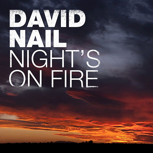 Night's On Fire by David Nail