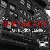 Run This City (feat. Derick Elmore) by SJ