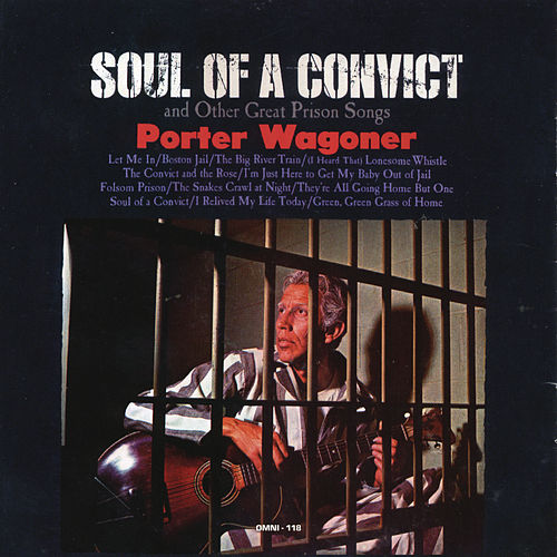 Soul of a Convict (Digital Backfill) by Porter Wagoner