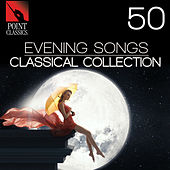 50 Evening Songs: Classical Collection by Various Artists