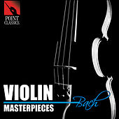 Bach: Violin Masterpieces by Various Artists