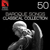 50 Baroque Songs: Classical Collection von Various Artists