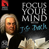 Focus Your Mind with J. S. Bach: 50 Tracks by Various Artists