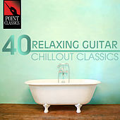 40 Relaxing Guitar Chillout Classics by Various Artists