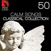 50 Calm Songs: Classical Collection by Various Artists