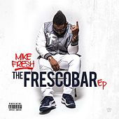 The Frescobar - EP by Mike Fresh