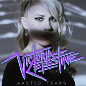 Wasted Tears by Victoria Celestine