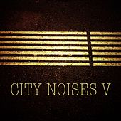 City Noises V - Raw Techno Cuts by Various Artists