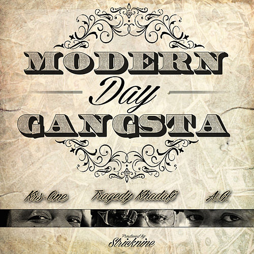 Modern Day Gangsta by Tragedy Khadafi