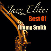 Jazz Elite: Best Of Jimmy Smith by Jimmy Smith