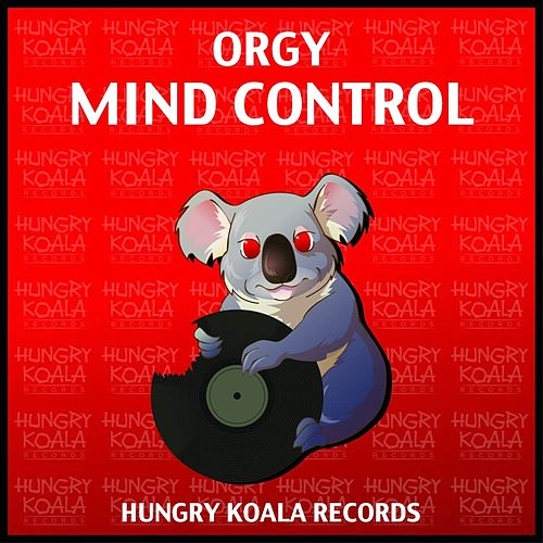 Mind Control by Orgy
