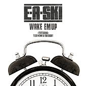 Wake Em Up (feat. Tech N9ne & Too $hort) - Single by E-A-SKI
