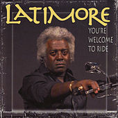 You're Welcome to Ride by Latimore