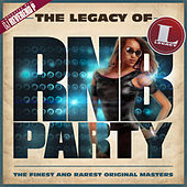 The Legacy of Rn'B Party by Various Artists