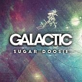 Sugar Doosie by Galactic