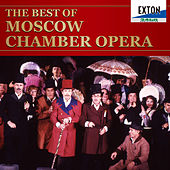 The Best of Moscow Chamber Opera by Moscow Chamber Opera Theater Orchestra