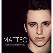 I`ve Thought About You by Matteo