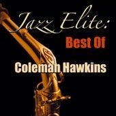 Jazz Elite: Best Of Coleman Hawkins by Coleman Hawkins
