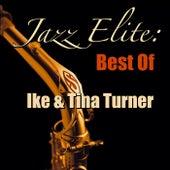 Jazz Elite: Best Of Ike & Tina Turner by Ike and Tina Turner