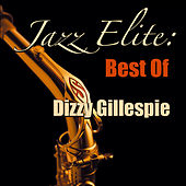 Jazz Elite: Best of Dizzy Gillesspie (Live) by Dizzy Gillespie