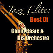 Jazz Elite: Best Of Count Basie & His Orchestra by Count Basie