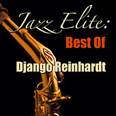 Jazz Elite: Best of Django Reinhardt by Django Reinhardt